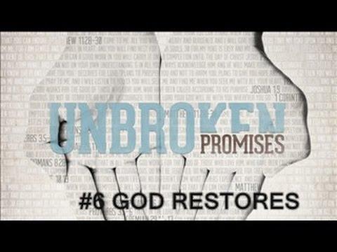 UNBROKEN PROMISES  #6 - God Restores