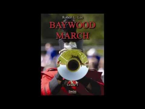 Baywood March by Robert L. Lee (for concert band)