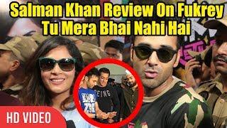Salman Khan Review On Fukrey | Tu Mera Bhai Nahi Hai | Pulkit Samrat