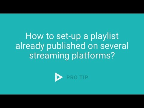 How to set-up a playlist already published on several streaming platforms? | Soundsgood Pro Tips