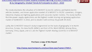 global super junction mosfet market The global igbt and super junction mosfet market is segmented on the basis of product type, application, and region the global igbt and super junction mosfet market was valued at us$ xx billion in 2016, and is expected to reach us$ xx billion over the forecast period at a cagr of xxx.