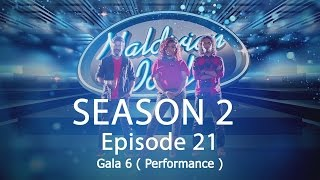 Maldivian Idol S2 EP21 Gala 6 ( Performance )   Full Episode