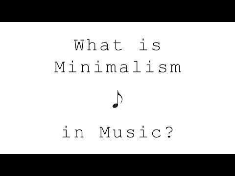 What is Minimalism in Music?