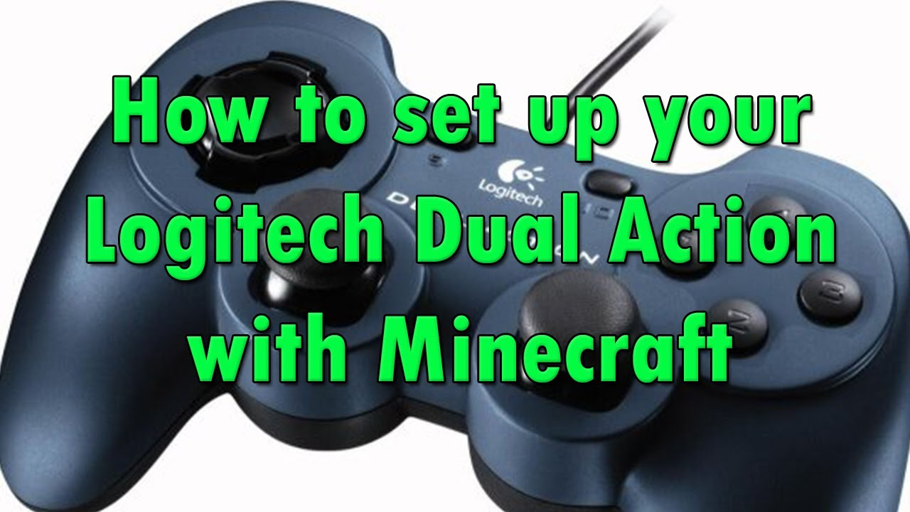 How To Set Up Your Logitech FDual Action Gamepad With Minecraft - Minecraft mit joystick spielen