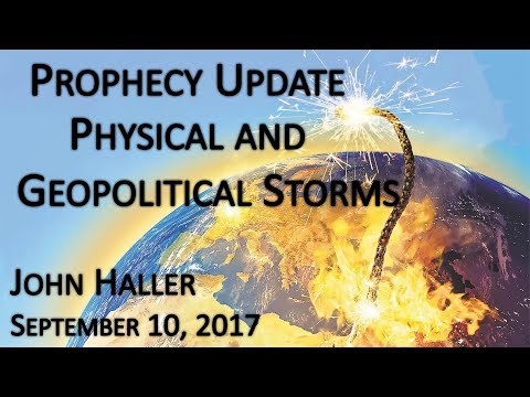 """2017 09 10 John Haller's Prophecy Update """"Physical & Geopolitical Storms"""""""