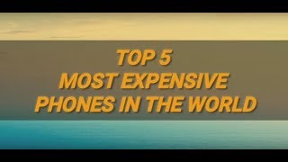 Top 5 Most Expensive Mobile Phones in the World