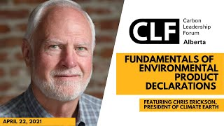 """CLF Alberta 3rd Event, """"The Fundamentals of EPDs"""" Chris Erickson, President and CEO Climate Earth"""