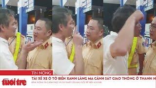 Tài xế xe ô tô biển xanh lăng mạ cảnh sát giao thông ở Thanh Hóa