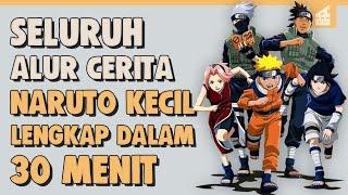 SELURUH ALUR CERITA NARUTO KECIL LENGKAP HANYA 30 MENIT || Perjalanan Naruto