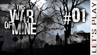 This War of Mine #01 - Let