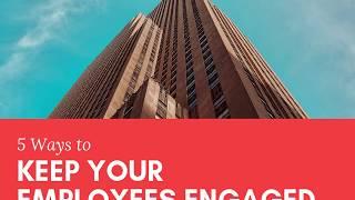 5 Ways to Keep Your Employees Engaged - Tejesh Kodali