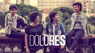 Dolores 602 - Dolores (Webclipe Oficial)