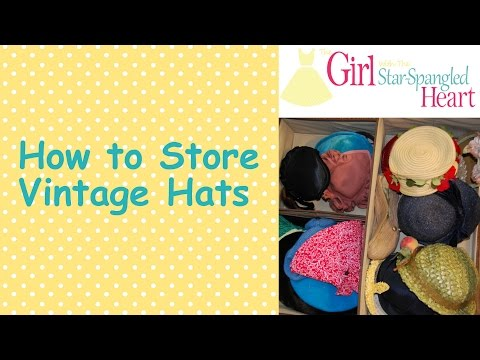 How to Store Vintage Hats
