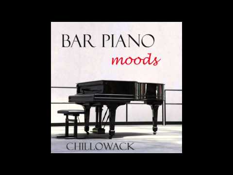 PIANO Lounge Music Mix by Chillowack