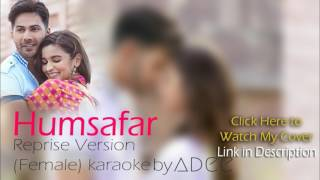 HUMSAFAR FEMALE KARAOKE | Badrinath Ki Dulhaniya | Reprise Unplugged Version | Adee