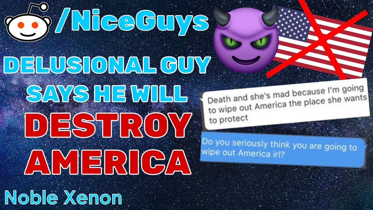 r/NiceGuys - Delusional Nice Guy Wants to DESTROY AMERICA! (Best Reddit  Posts)