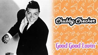 Chubby Checker - Good Good Lovin