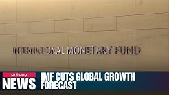 IMF lowers global growth forecasts amid trade, Brexit uncertainties