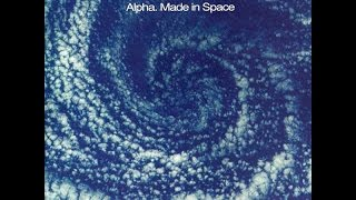 Alpha - Made In Space [Full Album]