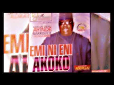 Download Dr. Sikiru Ayinde Barrister - Emi Ni Eni Akoko - 2018 Yoruba Fuji Music  New Release this week