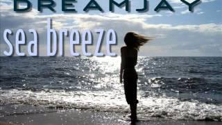 DREAMJAY - Sea Breeze [Breeze Love Mix]