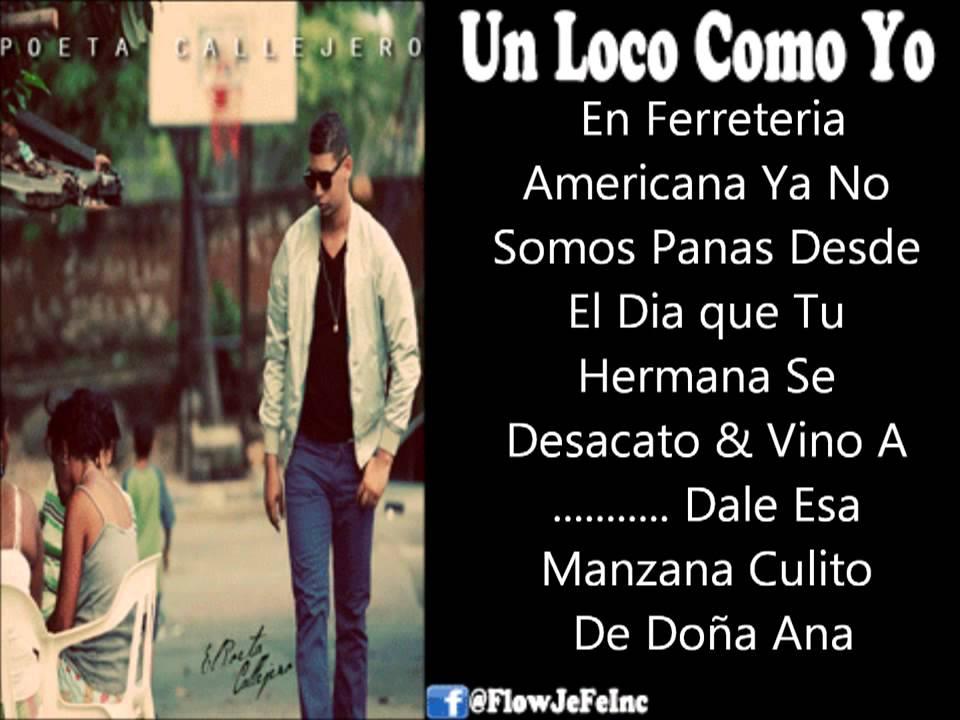 Poeta Callejero Un Loco Como Yo Letras
