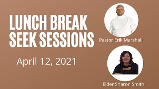 Lunch Break Seek Session with Pastor Erik Marshall & Elder Sharon Smith