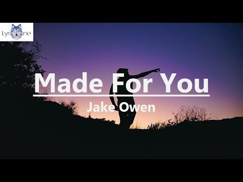 Jake Owen - Made For You (Lyrics / Lyric Video)