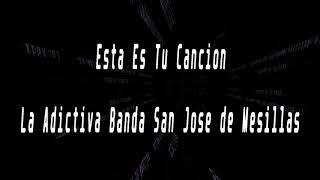 Karaoke-Esta Es Tu Cancion-La Adictiva Banda San Jose De Mesillas