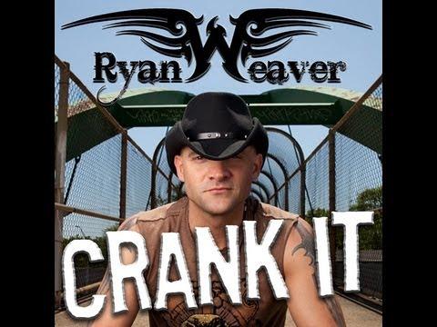 Ryan Weaver - Crank It - (Official Music Video)