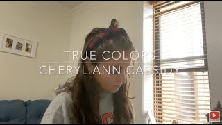 True Colors|Cheryl Ann Cassidy