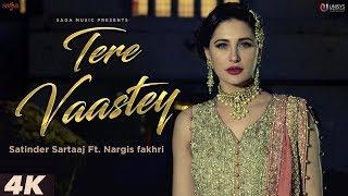 Nargis Fakhri New Hindi Song Tere Vaastey | Satinder Sartaaj | Latest Romantic Song 2018