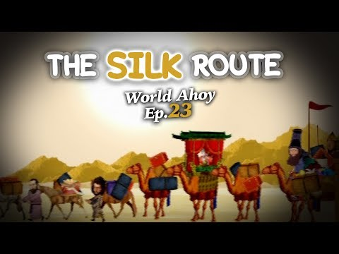 "WORLD AHOY Animation Series Ep.23  ""The Silk Route"""