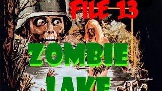 File 13 - ZOMBIE LAKE (1981)