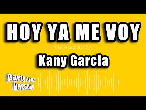 Kany Garcia - Hoy Ya Me Voy (Versión Karaoke)