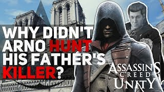 Assassin s Creed - Why Didn t Arno Hunt His Father s Killer?