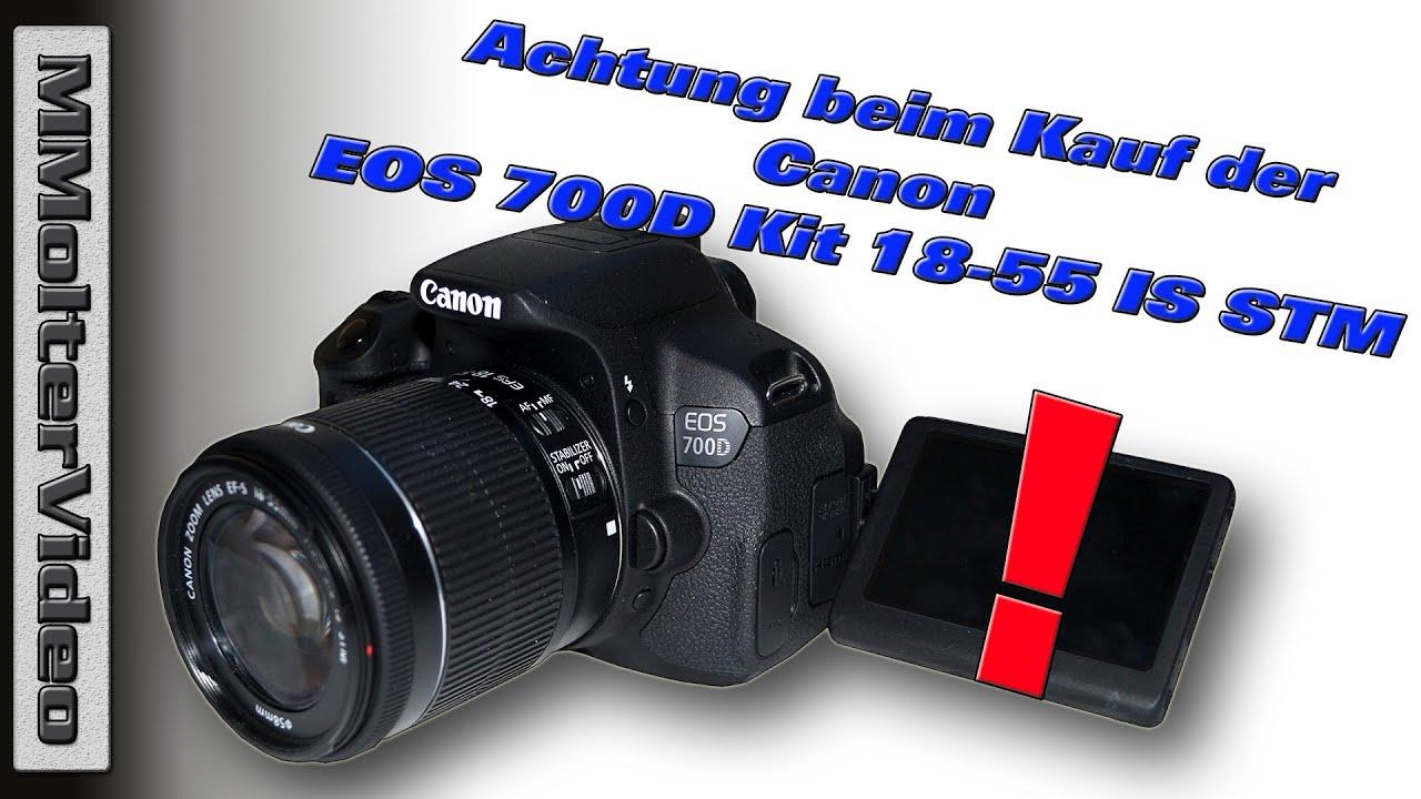 Achtung Beim Kauf Der Canon Eos 700d Kit 18 55 Is Stm Gebraucht