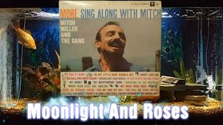 Moonlight And Roses = Mitch Miller And The Gang = More Sing Along With Mitch