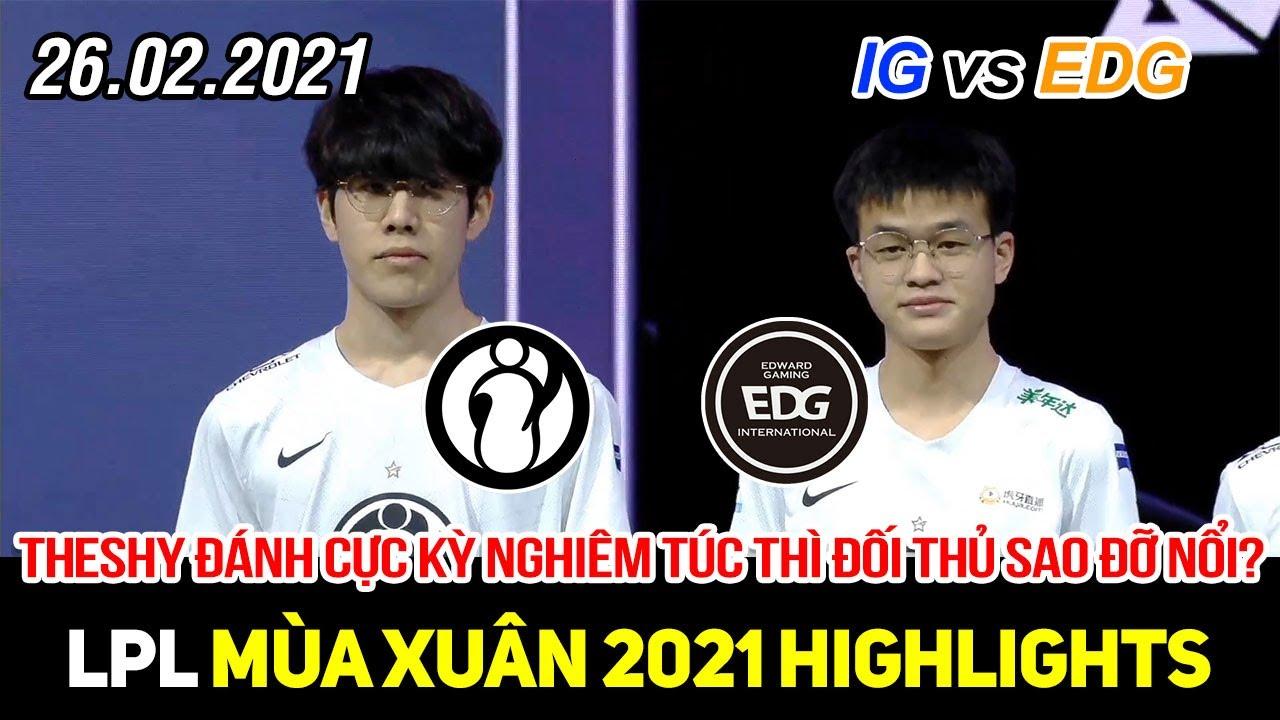 [LPL 2021] IG vs EDG Game 1 Highlights | Khi theShy đánh nghiêm túc thì Viper cũng đỡ không nổi