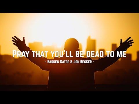 Barren Gates & Jon Becker - Pray That You'll Be Dead To Me | Lyrics video