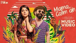 Josh Vivian - Mama Calm Ah ft. Gana Bala (Official Music Video) | Pavithra Lakshmi | Think Indie