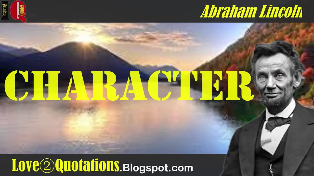 Iq 3 Abraham Lincoln Inspiring Quotes About Character