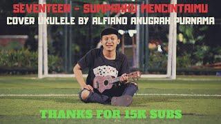 Download lagu 🔴Seventeen - Sumpah Ku Mencintaimu (Cover ukulele by Alfiano ap)
