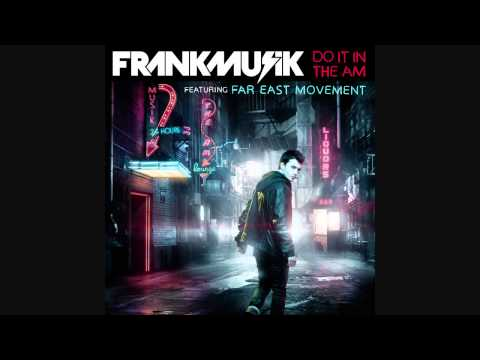 Клип Frankmusik - Do It In The AM (feat. Far East Movement)