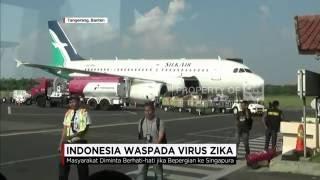 Sejumlah negara, termasuk Indonesia terus melakukan antisipasi akan penyebaran virus zika yang telah.