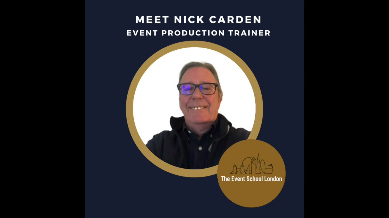 Introducing Nick Carden, Event Production MasterClass Trainer with The Event School London