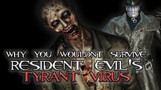 Why You Wouldnt Survive Resident Evil's Tyrant Virus
