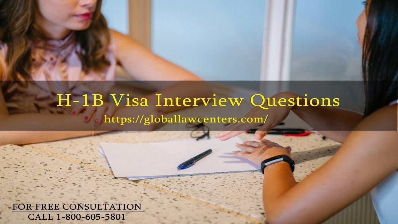 H1B Visa Interview Questions – Common H1B Visa USA interview