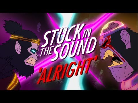 Stuck in the Sound - Alright [Official Video] Mp3
