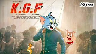 KGF CHAPTER 2 TEASER   TOM AND JERRY VERSION